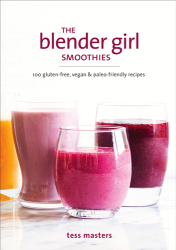 The Blender Girl Mast Smoothies