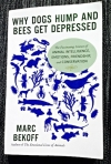 """Why Dogs Hump and Bees Get Depressed"" Holds the Secret to Animal Intelligence and Emotions"