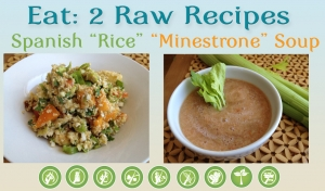 "Spanish ""Rice"" & ""Minestrone"" Soup: Raw & Low Fat (video)"